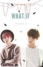 What If [SeBaek/Chanbaek]  by _Stardust_M