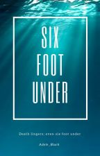 Six foot under by Adele_Black