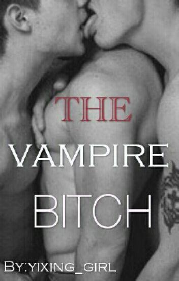 The Vampire Bi+ch