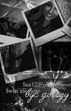 Świat Nie Może Być Gorszy by Suz123Forester
