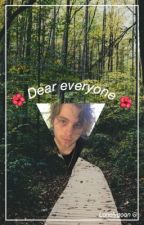Dear Everyone; L.h by FingerMeCal