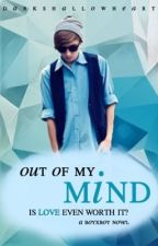 Out of My Mind (boyxboy) [BEING REWRITTEN AND EDITING] by DarkShallowHeart