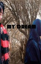 MY DREAM by Pristiana_Hani