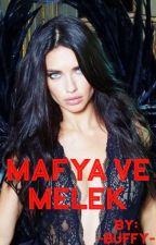 Mafya ve Melek (+18 yetişkin içerik/erotizm az miktar) TAMAMLANDI by -Buffy-