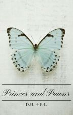 {ON HOLD} Princes and Pawns  by thattumblrchick
