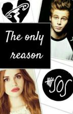 """""""The only reason 