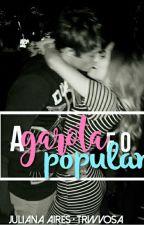 A Garota e o Popular  by trwvosa