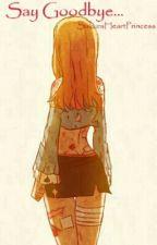 [Truyện Ngắn] [Zerlu] Say Goodbye... - SakuraHeartPrincess by SakuraHeartPrincess