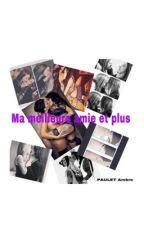 Ma Meilleure Amie Et Plus by looloo1237704