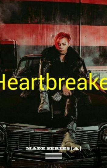 Heartbreaker (Bigbang -Gdragon Fanfic)