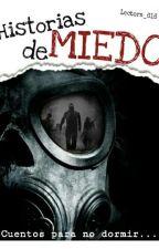 Historias De Miedo by Lectora_616