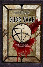 DUOR VAAH - Starsza dusza - Tom I [POPRAWKI] by duorvaah