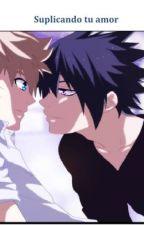 Suplicando tu amor (Naruto: Naru-Sasu, Ita-Dei) by FullbusterFic