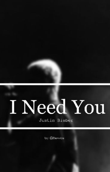 I need You - Sorry Regrets 2 - Justin Bieber