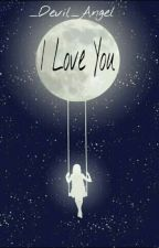 I Love You. [Jednodielovka] by _Devil_Angell_