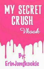 My Secret Crush• Vkook by ErinJungkookie