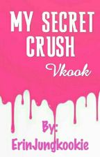 My Secret Crush• Vkook by ErinJungkookie