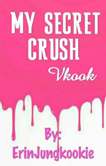 My Secret Crush * Vkook