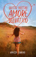 Il Tuo Amore Selvatico || Spin-off #Landrizia by agathabrioches