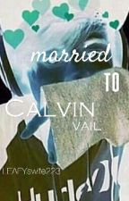 married to calvin vail by DaddyMcDonald666