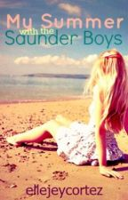 My summer with Saunder boys by Elliejey