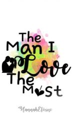 The Man I Love The Most (Perfectly Imperfect Series #1) by HannahElocine