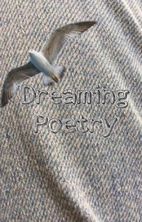 Dreaming Poetry  by ferret_patronus_44