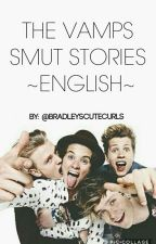 THE VAMPS ✔ SMUT STORIES ✖ ~ENGLISH~ by bradleyscutecurls