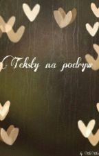 Teksty Na Podryw :') by ArielkaLydii