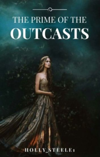 The Prime Of The Outcasts