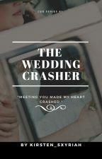 The Wedding Crasher by Kirsten_Sxyriah