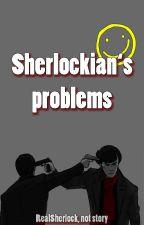 Sherlockian's problems (CZ) by RealSherlock
