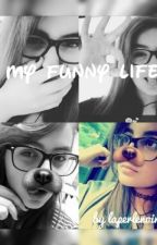 my funny life by laperlenoir