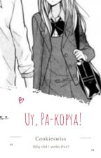 Uy! Pa-kopya! (Short Story) by Swissssss