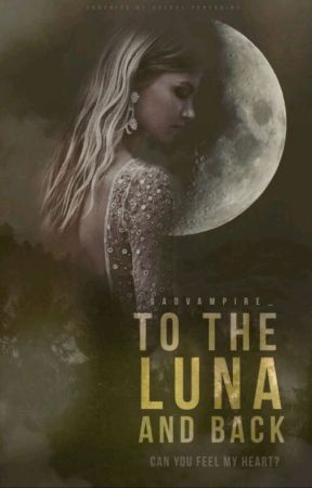 To The Luna And Back [ Completed ] by saintanicia