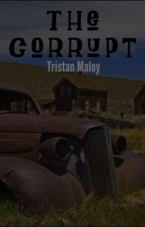 The Corrupt by TristanMaloy