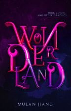 Wonderland: Books Covers and Other Graphics II (OFCO) [#Wattys2016] by MulanJiang