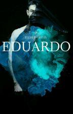 EDUARDO (Romance Gay) - Conto by EliotReis