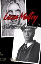 Lizza Malfoy ~Was würdest du tun?~ by lkMchhl
