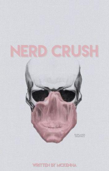 Nerd Crush **edited**