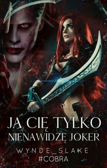 Ja Cię Tylko Nienawidzę Joker ✔