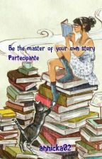"Concorso -""Be the master of your own story""  by annicka02"