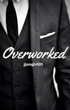 Overworked by jjonglv101