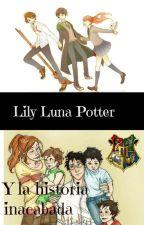 Lily Luna Potter y la historia inacabada by Lilypotter9