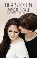 Her Stolen Innocence (Teen Pregnancy) [COMPLETED] by JasmineDahlia