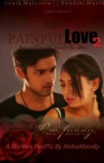 Painful Love 2 - MANAN FF{COMPLETED} #Wattys2016
