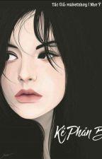 [ Ma Kết  Harem ] ~ Kẻ Phản Bội √ by maketnhuy
