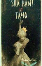 Sila Kami At Tayo by FranzipineShii