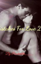 Mistakes For Love 2 by piccolastella___