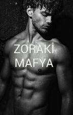 ZORAKİ MAFYA by Aleynaubukcu